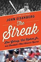 The Streak: Lou Gehrig, Cal Ripken Jr., and…