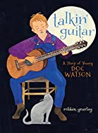 Talkin' Guitar: A Story of Young Doc Watson…