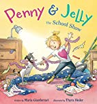Penny & Jelly: The School Show by Maria…