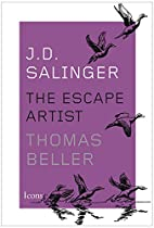 J.D. Salinger The Escape Artist by Thomas…