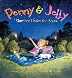 Penny & Jelly: Slumber Under the Stars by…