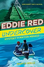 Eddie Red, Undercover: Mystery in Mayan…
