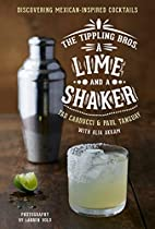 The Tippling Bros. A Lime and a Shaker:…