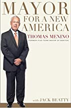 Mayor for a New America by Thomas M. Menino