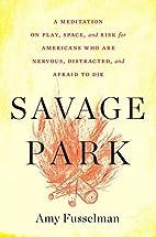 Savage Park: A Meditation on Play, Space,…