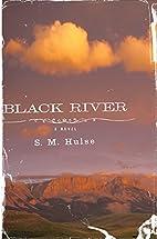 Black River by S. M. Hulse