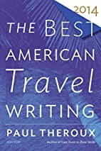 The Best American Travel Writing 2014 by…