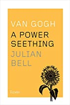 Van Gogh: A Power Seething (Icons) by Julian…