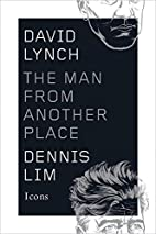 David Lynch: The Man from Another Place by…
