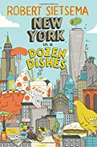 New York in a Dozen Dishes by Robert…