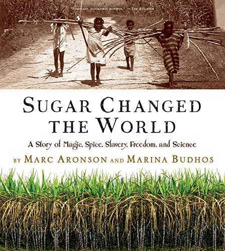 sugar-changed-the-world-a-story-of-magic-spice-slavery-freedom-and-science