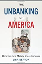 The Unbanking of America: How the New Middle…