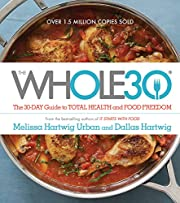 The Whole30: The 30-Day Guide to Total…