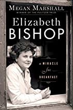 Elizabeth Bishop: A Miracle for Breakfast by…