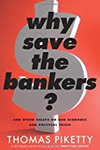 Why Save the Bankers?: And Other Essays on…
