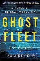 Ghost Fleet: A Novel of the Next World War…