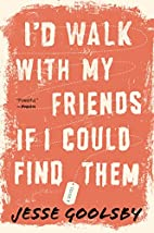 I'd Walk with My Friends If I Could Find…