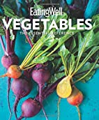 EatingWell Vegetables: The Essential…
