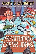 Pay Attention, Carter Jones by Gary D.…