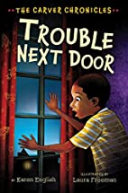 Trouble Next Door: The Carver Chronicles,…