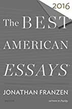 The Best American Essays 2016 by Jonathan…