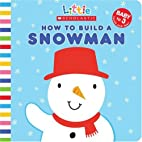 How to Build a Snowman (Little Scholastic)…