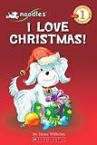 Wilhelm, Hans: Noodles: I Love Christmas (Scholastic Reader Level 1)