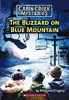 Blizzard On Blue Mountain (Cabin Creek…