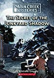 Gregory, Kristiana: The Secret Of The Junkyard Shadow (Cabin Creek Mysteries)