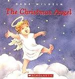 Wilhelm, Hans: The Christmas Angel (Little Shepherd Book)