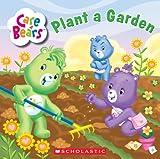 Sander, Sonia: Care Bears Plant a Garden (Care Bears 8x8)