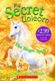Chapman, Linda: My Secret Unicorn: The Magic Spell