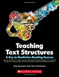 Dymock, Sue: Teaching Text Structures: A Key to Nonfiction Reading Success: Research-Based Strategy Lessons With Reproducible Passages for Teaching Students to ... Textbooks, Reference Materials & More