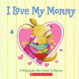 Various: I Love My Mommy: A Keepsake Storybook Collection