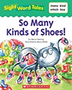 So Many Kinds of Shoes! (Sight Word Tales)…