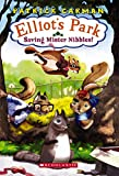 Carman, Patrick: Elliot's Park #1: Saving Mr Nibbles