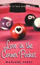 Love in the Corner Pocket by Marlene Perez