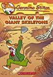 Stilton, Geronimo: Valley of the Giant Skeletons (Geronimo Stilton, No. 32)