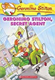 Stilton, Geronimo: Geronimo Stilton, Secret Agent (Geronimo Stilton, No. 34)