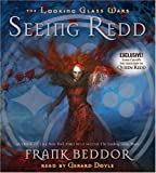 Beddor, Frank: The Looking Glass Wars #2: Seeing Redd - Audio