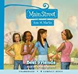 Martin, Ann M.: Main Street #4: Best Friends - Audio Library Edition