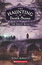 The Ghost Road (The Haunting of Derek Stone,…