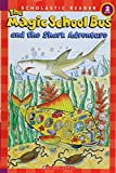 Elizabeth Smith: The Magic School Bus and the Shark Adventure (Scholastic Reader, Level 2)