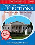 Scher, Linda: Candidates, Campaigns & Elections (4th Edition): Projects * Activities * Literature Links
