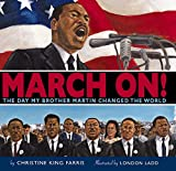 Christine King Farris: March On!: The Day My Brother Martin Changed the World