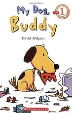 My Dog, Buddy (Scholastic Reader Level 2) by…
