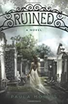 Ruined: A Novel by Paula Morris