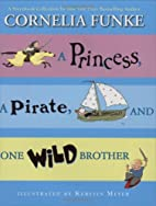 Princess, A Pirate, And One Wild Brother by…