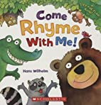 Come Rhyme With Me! by Hans Wilhelm