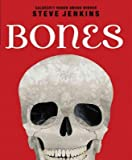 Jenkins, Steve: Bones: Skeletons and How They Work